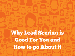 why_lead_scoring_is_good_for_you